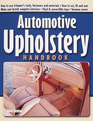 Automotive Upholstery Handbook By Taylor, Don