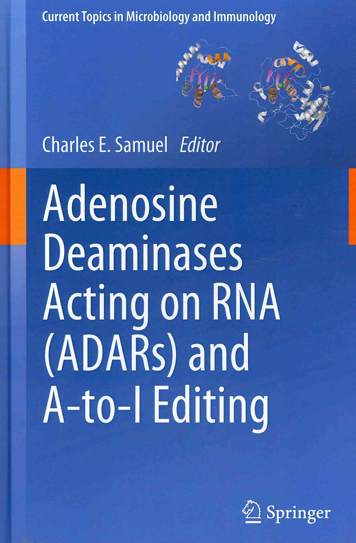 Adenosine Deaminases Acting on RNA (Adars) and A-to-I Editing By Samuel, Charles E. (EDT)